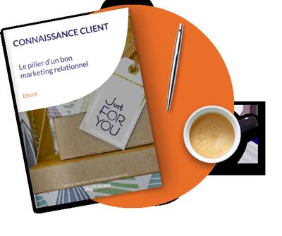 Connaissance client, le pilier d'un bon marketing relationnel